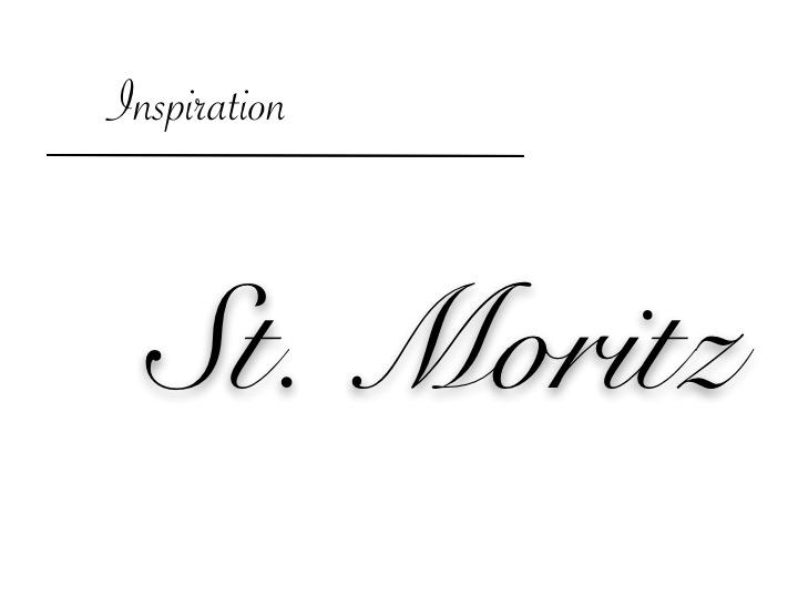 St. Moritz Inspiration Trip Ideas