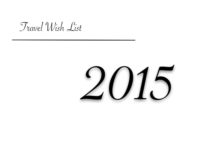 wish list 2015 travel