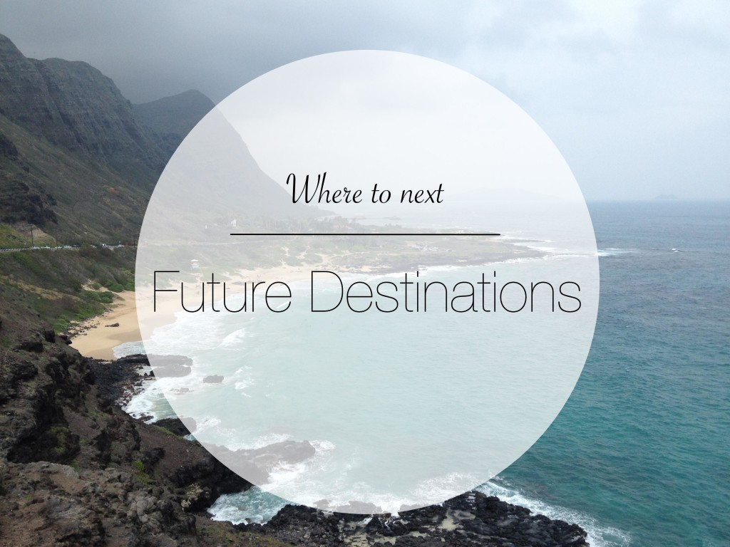 Future Destinations