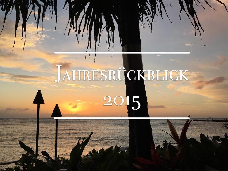 Jahresrückblich 2015 recklessly-restless.com
