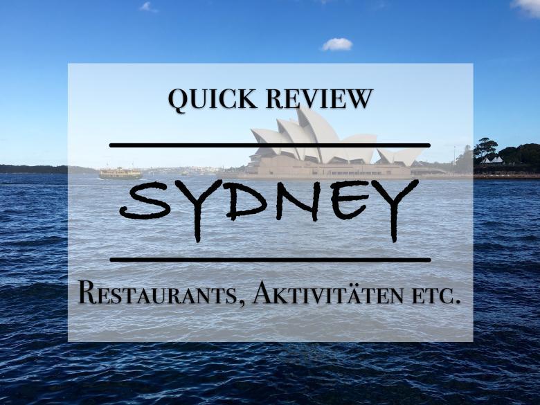 Quick Review Sydney - Tipps zu Aktivitäten Restaurants Sehenswürdigkeiten in Sydney