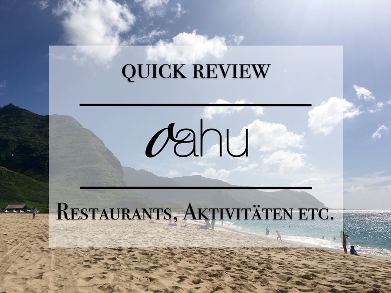 Oahu Reisetipps - Aktivitäten, Sehenswürdikeiten, Restaurants etc.