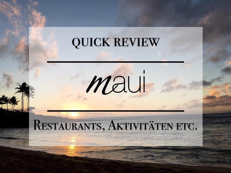 Maui Insider Tipps - Aktivitäten, Restaurants, Tipps für Maui, Hawaii