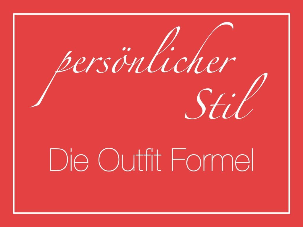 Weg zum eigenen Stil - mit der Outfit Formel